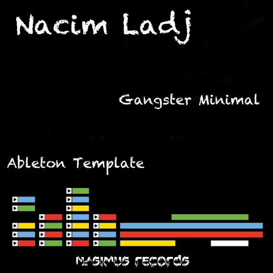 Nasimus Records Nacim Ladj Gangster Minimal Template For Ableton 9+