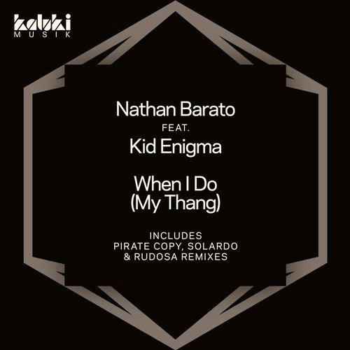 Nathan Barato, Kid Enigma - When I Do (My Thang) [KLM029]