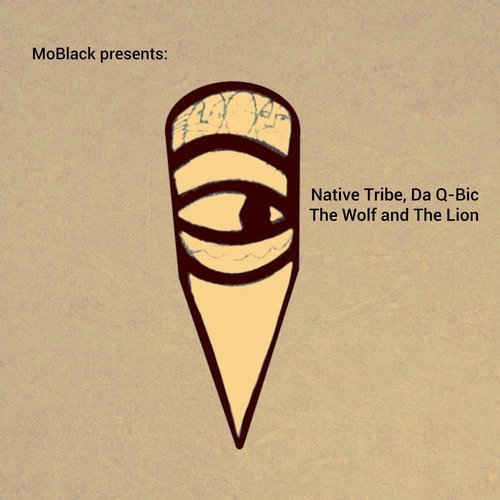 Native Tribe, Da Q-Bic – The Wolf and the Lion [MBR279]