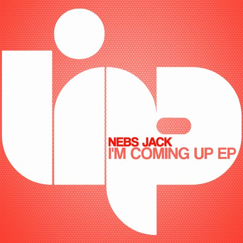 Nebs Jack - I'm Coming Up EP [LIP 120]