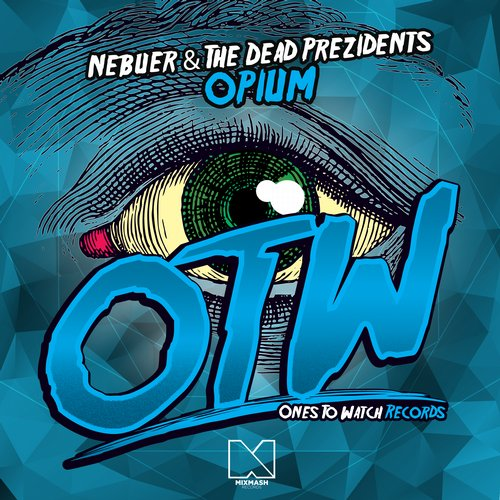 Nebuer & The Dead Prezidents - Opium [OTW107]