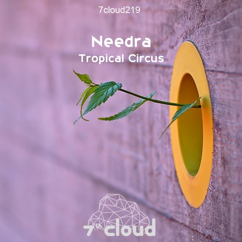 Needra - Tropical Circus [7CLOUD 219]