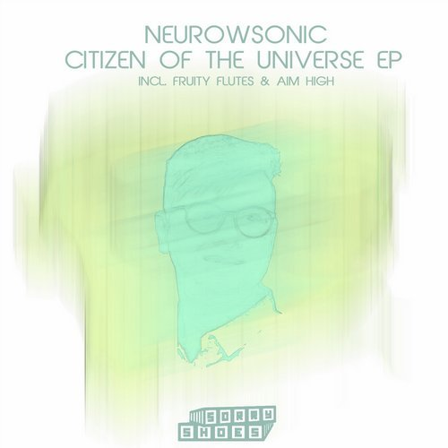 Neurowsonic – Citizen Of The Universe EP [SORRYSHOES182]