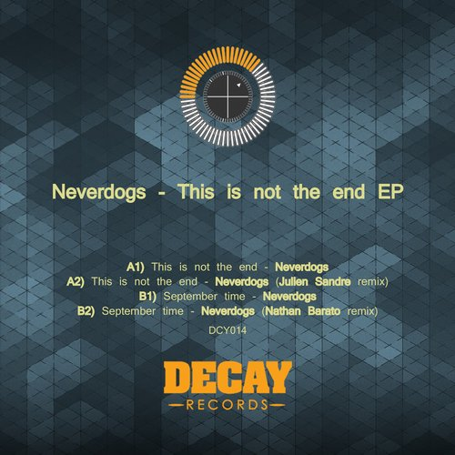 Neverdogs – This Is Not the End EP [DCY014]