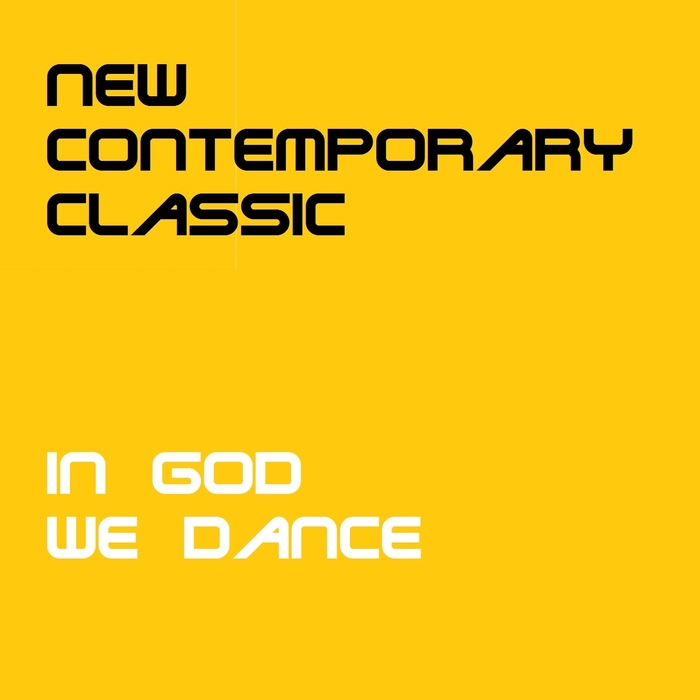 New Contemporary Classic - In God We Dance [361459 4528559]