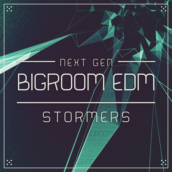 Next Generation Audio Bigroom EDM Stormers WAV MiDi