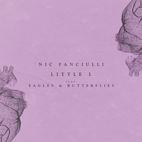 Nic Fanciulli, Eagles & Butterflies - Little L [MYHEART003]