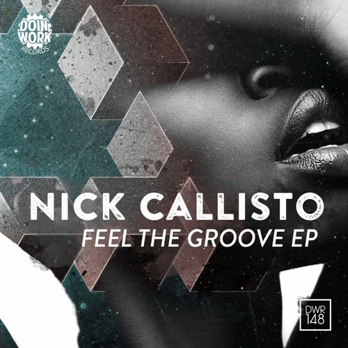 Nick Callisto – Feel The Groove EP [DWR148]