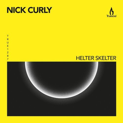 Nick Curly – Helter Skelter [TRUE1287]