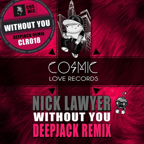 Nick Lawyer, Deepjack - Without You (DeepJack Remix) [CLR 018]