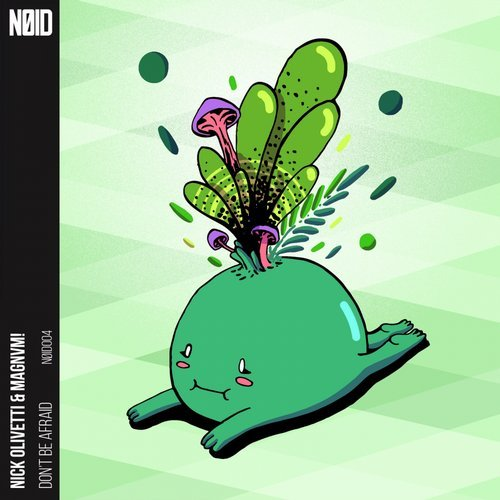 Nick Olivetti, MAGNVM! – Don't Be Afraid [NOID004]