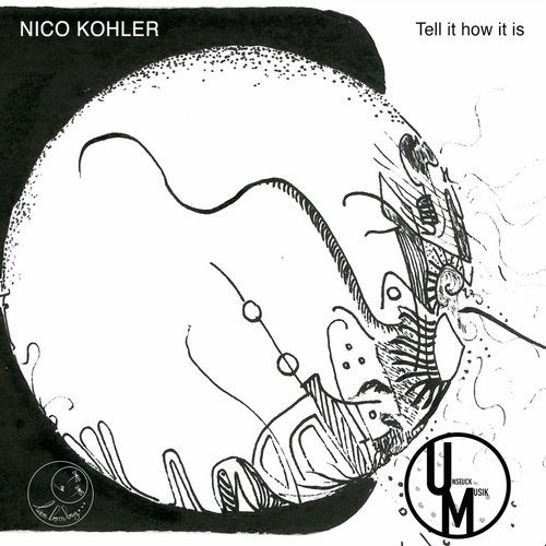 Nico Kohler - Tell It How It Is [UM016]