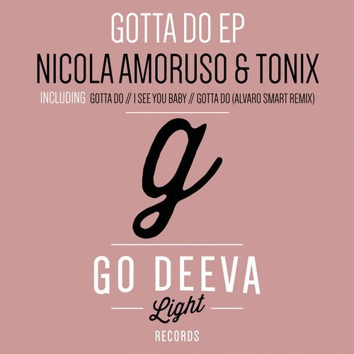 Nicola Amoruso, Tonix - Gotta Do [GDL 1612]
