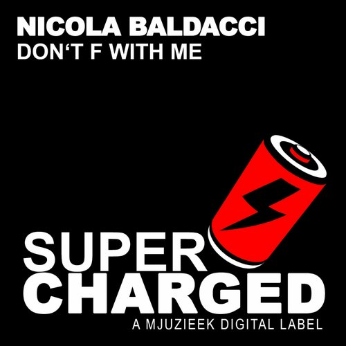 Nicola Baldacci - Dont F With Me [SCMJUZIEEK035]