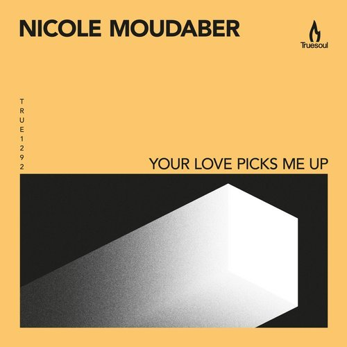 Nicole Moudaber – Your Love Picks Me Up [TRUE1292]