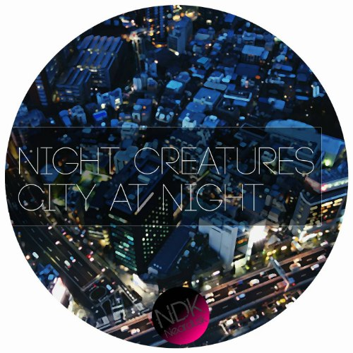 Night Creatures - City At Night [NDK034]