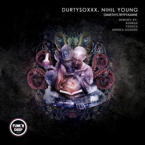 Nihil Young, Durtysoxxx - Dimethyltryptamine [FNDBLK133]