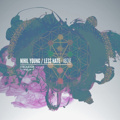 Nihil Young, Less Hate - Above [FREQ1839]