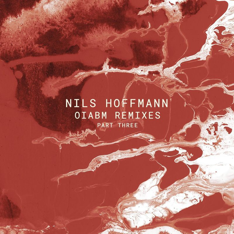 Nils Hoffmann - OIABM (Remixes - Part Three) [POM118]