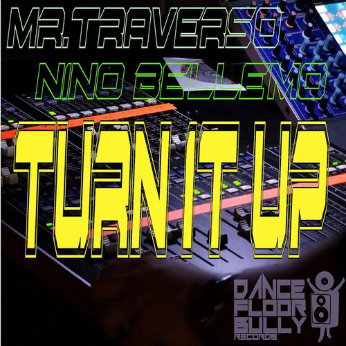 Nino Bellemo, Mr.Traverso - Turn It Up! [BLV1988189]