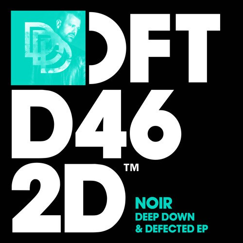 Noir - Deep Down & Defected EP [DFTD462D]
