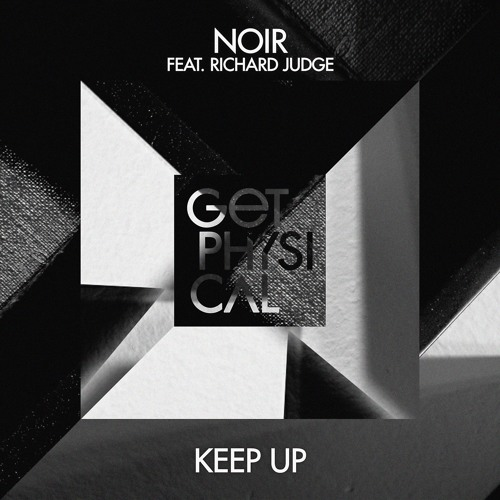 Noir feat. Richard Judge - Keep Up [GPM408]