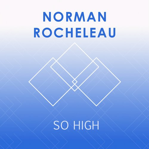 Norman Rocheleau - So High - Single [EDM15296]
