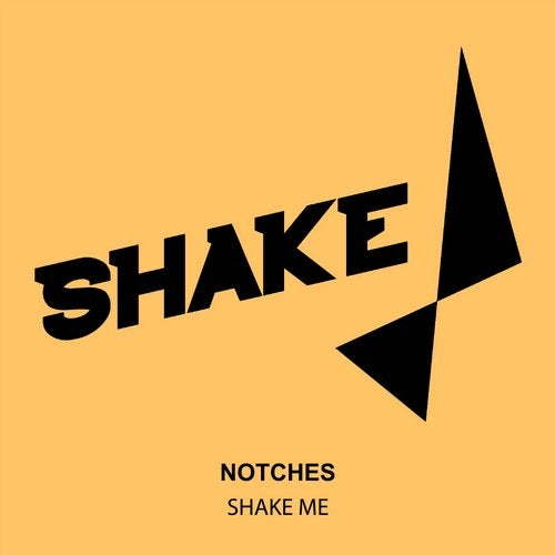 Notches – Shake Me [SHK0162]