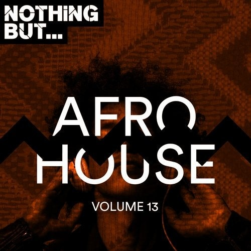 VA - Nothing But... Afro House, Vol. 13 [NBAH013]
