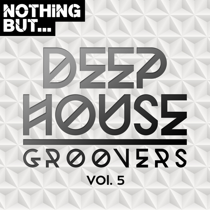 VA - Nothing But... Deep House Groovers Vol.05 [NBDHG005]