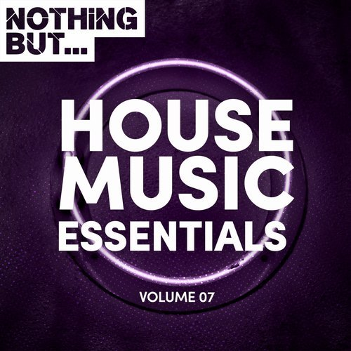 VA - Nothing But… House Music Essentials, Vol. 07 [NBHME007]