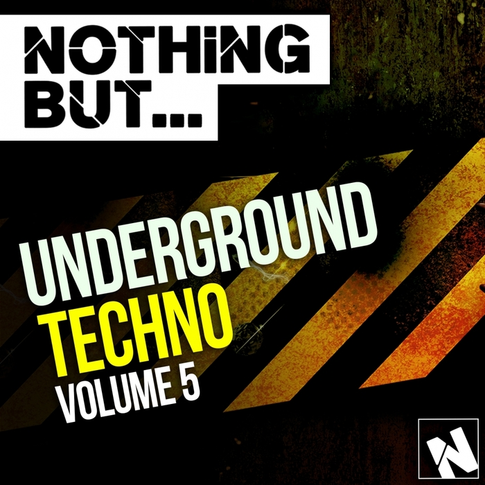 Nothing But Underground Techno Vol. 5 2015