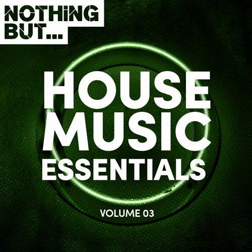 VA - Nothing But… House Music Essentials, Vol. 03 [NBHME003]