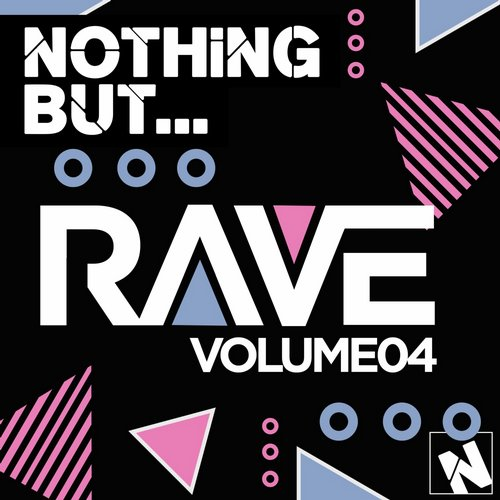 VA - Nothing But… Rave, Vol. 4 [NBR004]