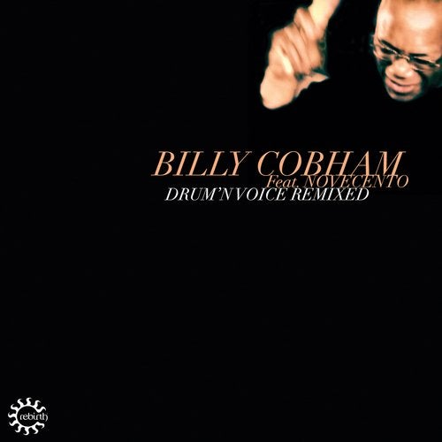 Novecento (Italy), Billy Cobham - DRUM'N VOICE REMIXED [REB042CD]