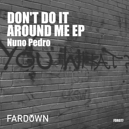 Nuno Pedro - Don't Do It Around Me [FDR077]
