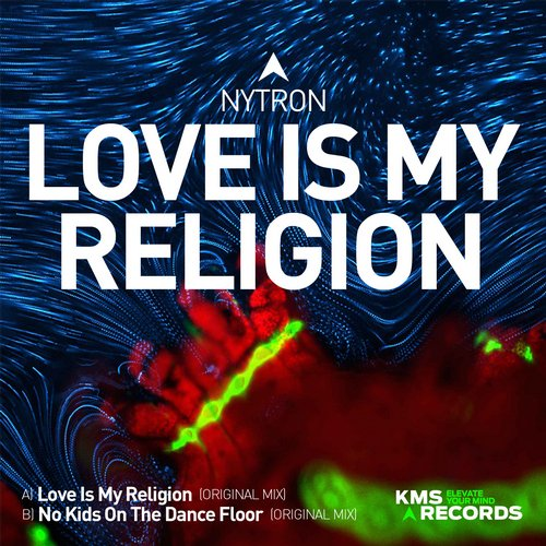 Nytron - Love Is My Religion [KMS216]