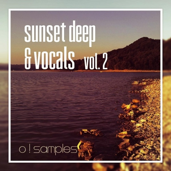 O! Samples Sunset Deep and Vocals Vol 2 WAV MiDi