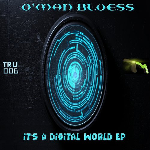 OMan Bluess - Its A Digital World [TRU 006]