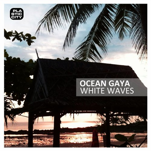 Ocean Gaya – White Waves [PLAY1808]