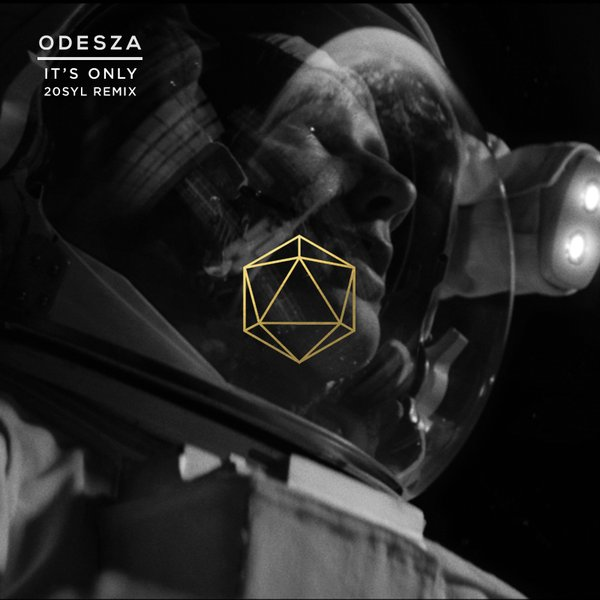 Odesza & Zyra – It's Only (The Remixes)
