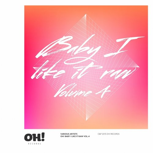 VA - Oh! Baby I Like It Raw, Vol. 4 [OHRC004]