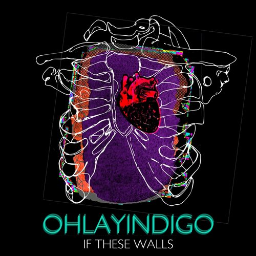 Ohlayindigo - If These Walls [CH04]