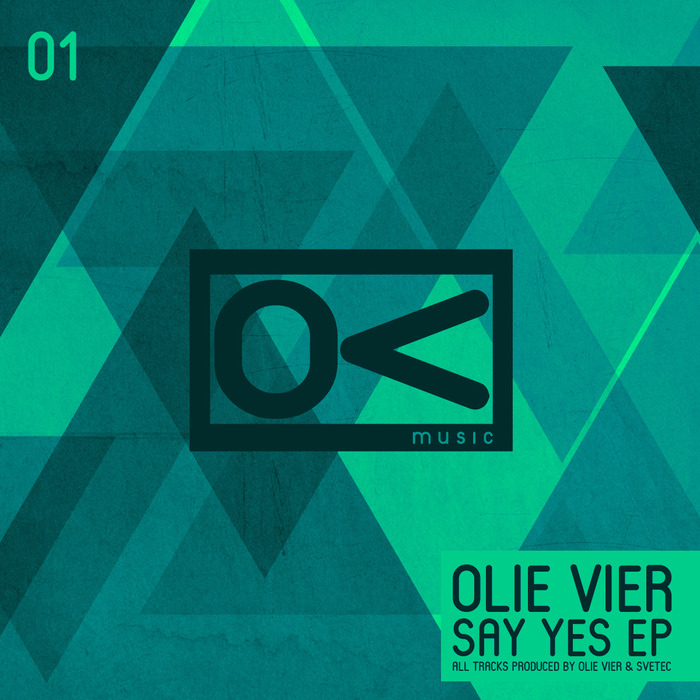 Olie Vier - Say Yes EP [OVM 01]