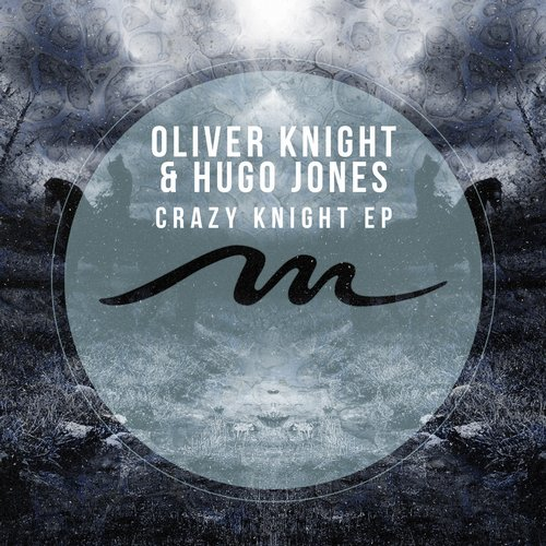 Oliver Knight & Hugo Jones - Crazy Knight EP [MILE288]