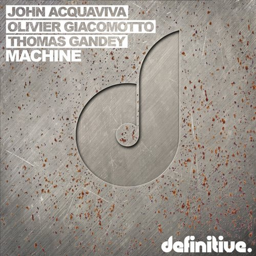 Olivier Giacomotto, John Acquaviva & Thomas Gandey – Machine EP [DEFDIG1602]