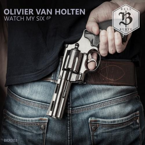 Olivier Van Holten – Watch My Six [BKR003]