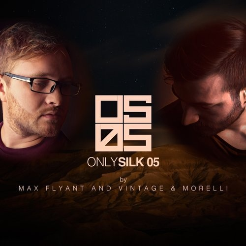 VA - Only Silk 05 (Mixed by Max Flyant and Vintage & Morelli) [SILKOS05B]