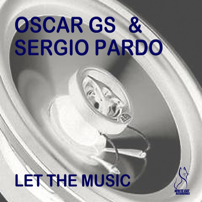 Oscar Gs, Sergio Pardo - Let The Music [763003 5122403]