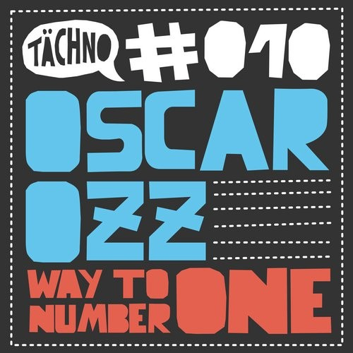 Oscar Ozz - Way To Number One [TAECH010]